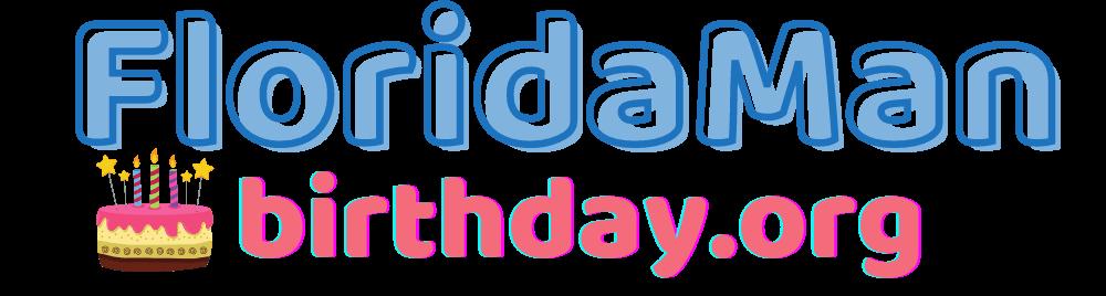 Florida Man Birthday