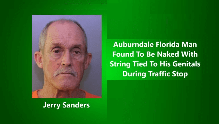 A Florida man was found and arrested during traffic control with a string tied to his genitals